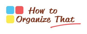 how-to-organize-that2